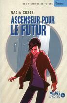 Couverture du livre « Ascenseur pour le futur » de Nadia Coste aux éditions Syros