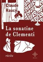 Couverture du livre « La sonatine de Clementi » de Claude Raucy aux éditions Meo