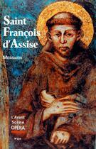 Couverture du livre « L'avant-scène opéra N.223 ; Saint François d'Assise » de Olivier Messiaen aux éditions L'avant-scene Opera