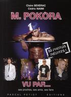 Couverture du livre « M. Pokora ; vu par... ses proches, ses amis, ses fans » de Cedric Naimi et Claire Severac aux éditions Pascal Petiot