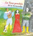 Couverture du livre « La tour penchée de la vermondie » de Pierre Fanlac et Louise Mezel aux éditions Pierre Fanlac