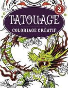Couverture du livre « Coloriage créatif ; tatouage t.2 ; coloriage créatif » de Collectif aux éditions Bravo