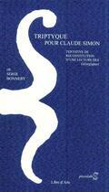 Couverture du livre « Triptyque pour Claude Simon » de Serge Bonnery aux éditions Libre D'arts