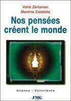 Couverture du livre « Nos pensées créent le monde » de Martine Castello aux éditions Jmg