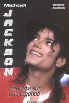Couverture du livre « Michael Jackson ; enquête sur une légende » de Stephane Boudsocq aux éditions City