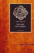 Couverture du livre « Les yeux de la grâce » de Pierre Marchant aux éditions Calleva