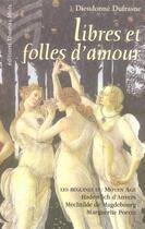Couverture du livre « Libres et folles d'amour » de Dieudonne Dufrasne aux éditions Thomas Mols