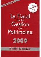 Couverture du livre « Le fiscal de la gestion de patrimoine 2009 ; la fiscalité du particulier » de Julien Seraqui aux éditions Seraqui