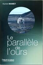Couverture du livre « Le parallèle de l'ours » de Aurore Mamet aux éditions Coxigrue