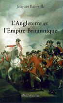 Couverture du livre « L'Angleterre et l'empire britannique » de Jacques Bainville aux éditions Omnia Veritas