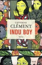 Couverture du livre « Indu Boy » de Catherine Clement aux éditions Seuil