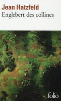 Couverture du livre « Englebert des collines » de Jean Hatzfeld aux éditions Gallimard