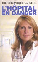 Couverture du livre « L'hôpital en danger » de Veronique Vasseur aux éditions Flammarion