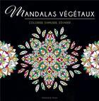 Couverture du livre « Mandalas végétaux » de Collectif aux éditions Dessain Et Tolra