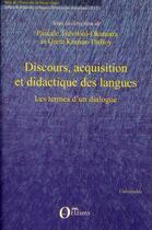 Couverture du livre « Discours ; acquisition et didactique des langues ; les termes d'un dialogue » de Pascale Trevisiol-Okamura et Greta Komur-Thilloy aux éditions Orizons