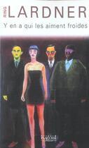 Couverture du livre « Y'en a qui les aiment froides » de Ring Lardner aux éditions Bernard Pascuito