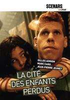 Couverture du livre « La cité des enfants perdus » de Jean-Pierre Jeunet et Adrien Gilles et Marco Caro aux éditions Lettmotif