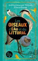 Couverture du livre « Les oiseaux d'eau et du littoral » de Thomas Brosset et Audrey Perfumo aux éditions Metive