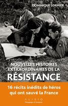 Couverture du livre « Nouvelles histoires extraordinaires de la Résistance » de Dominique Lormier aux éditions Alisio