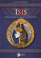 Couverture du livre « Isis, déesse-mère de Rome et d'Egypte » de Lesley Jackson aux éditions Danae