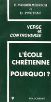 Couverture du livre « L'école chrétienne ; pourquoi ? » de Edmond Vandermeersch et Didier Piveteau aux éditions Beauchesne
