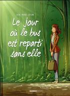 Couverture du livre « Le jour où... T.1 ; le jour où le bus est reparti sans elle » de Marko et Beka aux éditions Bamboo