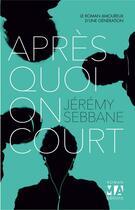 Couverture du livre « Après quoi on court » de Jeremy Sebbane aux éditions Toucan
