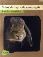 Couverture du livre « Soins du lapin de compagnie ; bien-être et maladies » de Jean-Francois Quinton aux éditions Eugen Ulmer