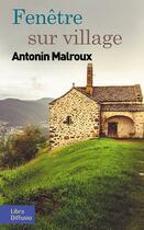 Couverture du livre « Fenêtre sur village » de Antonin Malroux aux éditions Libra Diffusio