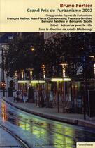 Couverture du livre « Bruno fortier, grand prix de l'urbanisme 2002 » de Masboungi/Espinas aux éditions Parentheses