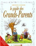 Couverture du livre « Le guide des grands-parents » de Tybo et Boublin et Marceau et Tepaz et Grenon et Escaich et Goupil aux éditions Vents D'ouest