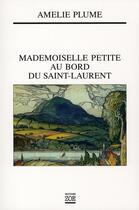 Couverture du livre « Mademoiselle Petite au bord du Saint-Laurent » de Amelie Plume aux éditions Zoe