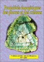Couverture du livre « Propriétés énergétiques des pierres et des cristaux t.1 » de Jean-Michel Garnier aux éditions Acv Lyon