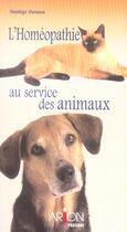 Couverture du livre « L'Homeopathie Au Service Des Animaux » de Nadege Devaux aux éditions Arion
