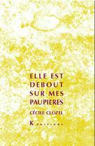 Couverture du livre « Elle Est Debout Sur Mes Paupieres » de Cecile Clozel aux éditions K Edition - Rochechinard