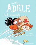 Couverture du livre « Mortelle Adèle T.15 ; Funky moumoute » de Mr Tan et Diane Le Feyer aux éditions Tourbillon