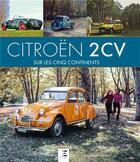 Couverture du livre « Citroen 2cv sur les 5 continents » de Aurelien Charle aux éditions Etai
