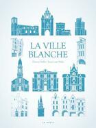 Couverture du livre « La ville blanche » de Jean-Louis Mahe et Thierry Veillot aux éditions Geste