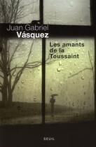 Couverture du livre « Les amants de la Toussaint » de Juan Gabriel Vasquez aux éditions Seuil