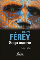 Couverture du livre « Saga maorie ; Haka-Utu » de Caryl Ferey aux éditions Gallimard