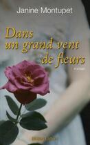 Couverture du livre « Dans un grand vent de fleurs » de Janine Montupet aux éditions Robert Laffont