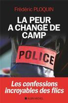 Couverture du livre « La peur a changé de camp » de Frederic Ploquin aux éditions Albin Michel