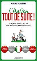 Couverture du livre « L'italien tout de suite ! niveau débutant » de Alessandra Chiodelli-Mc Cavana aux éditions Pocket