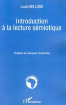 Couverture du livre « Introduction à la lecture sémiotique » de Louis Millogo aux éditions L'harmattan