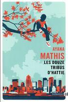 Couverture du livre « Les douze tribus d'Hattie » de Mathis Ayana aux éditions Gallmeister
