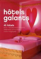 Couverture du livre « Hôtels galants ; 45 hôtels pour rendez-vous coquins, week-end amoureux, nuits magiques » de Jonathan Siksou aux éditions Fizzi