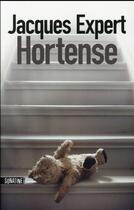 Couverture du livre « Hortense » de Jacques Expert aux éditions Sonatine
