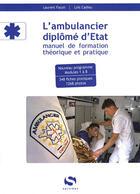 Couverture du livre « L'ambulancier diplômé d'Etat ; manuel de formation théorique et pratique » de Laurent Facon et Loic Cadiou aux éditions Setes