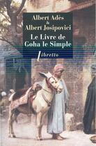 Couverture du livre « Le livre de Goha le simple » de Albert Adès et Josipovici Albert aux éditions Libretto