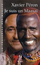 Couverture du livre « Je suis un maasaï » de Xavier Peron aux éditions Arthaud